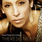 Therese Neaime - Good Things Are Coming